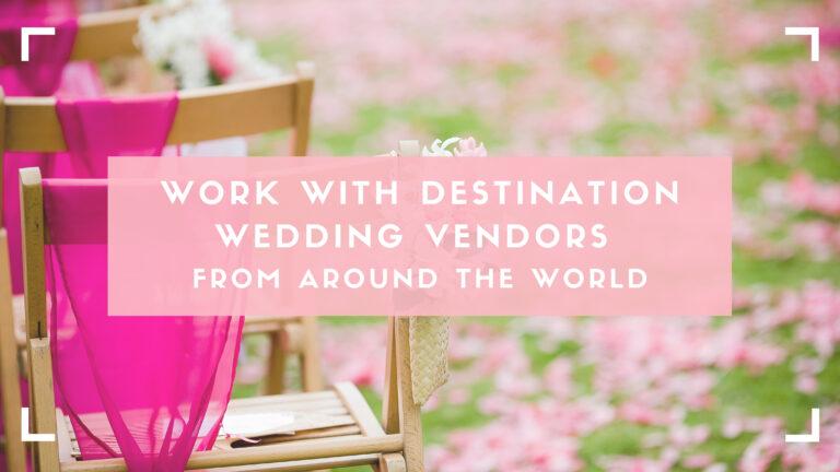 work with destination wedding vendors blog header