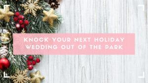 holiday wedding blog header image