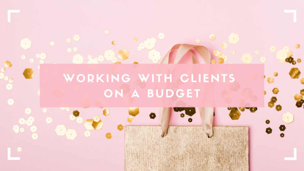 Working with clients on a budget